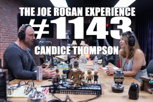 The Joe Rogan Experience #1143 - Candice Thompson