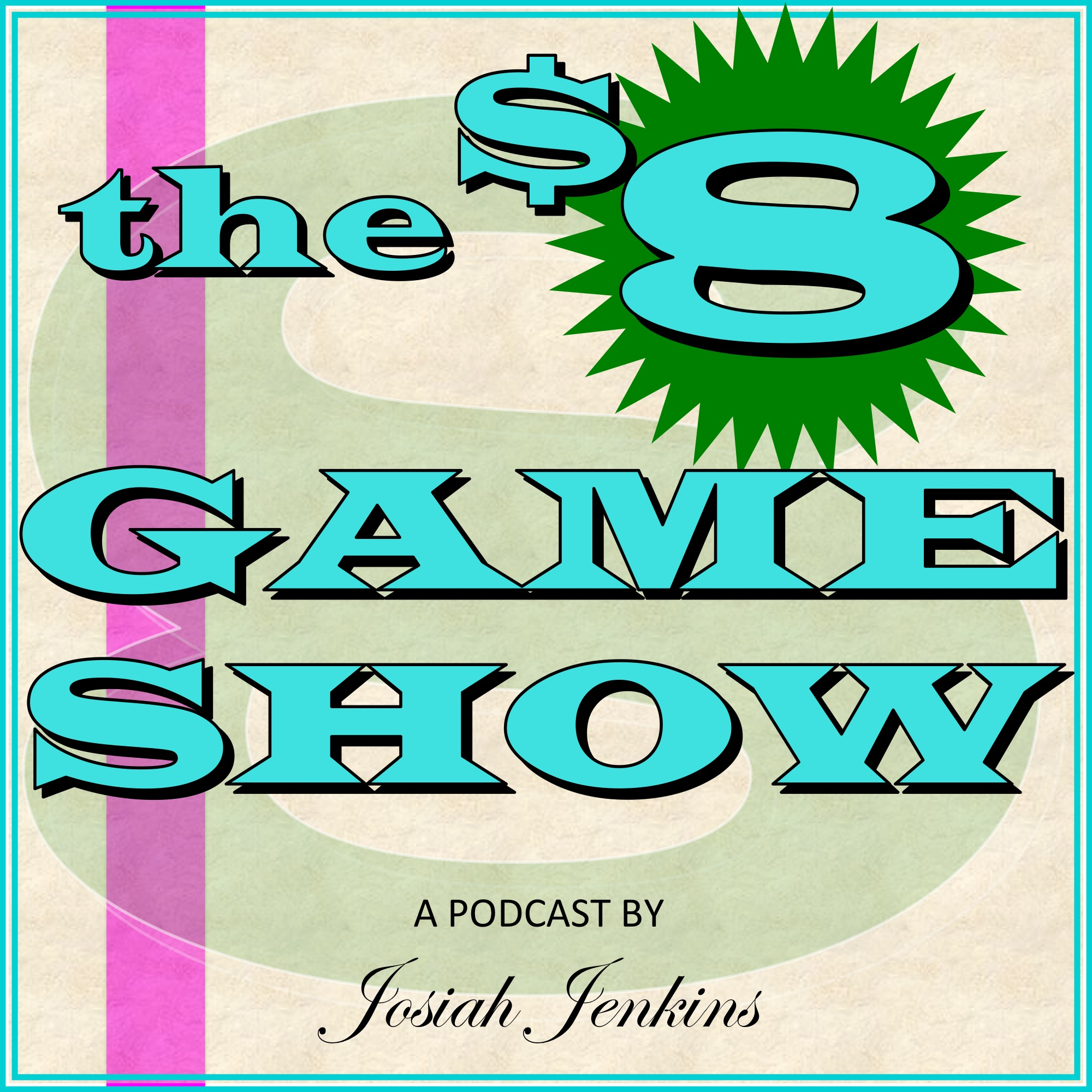 The 8 Dollar Game Show! | Listen via Stitcher for Podcasts