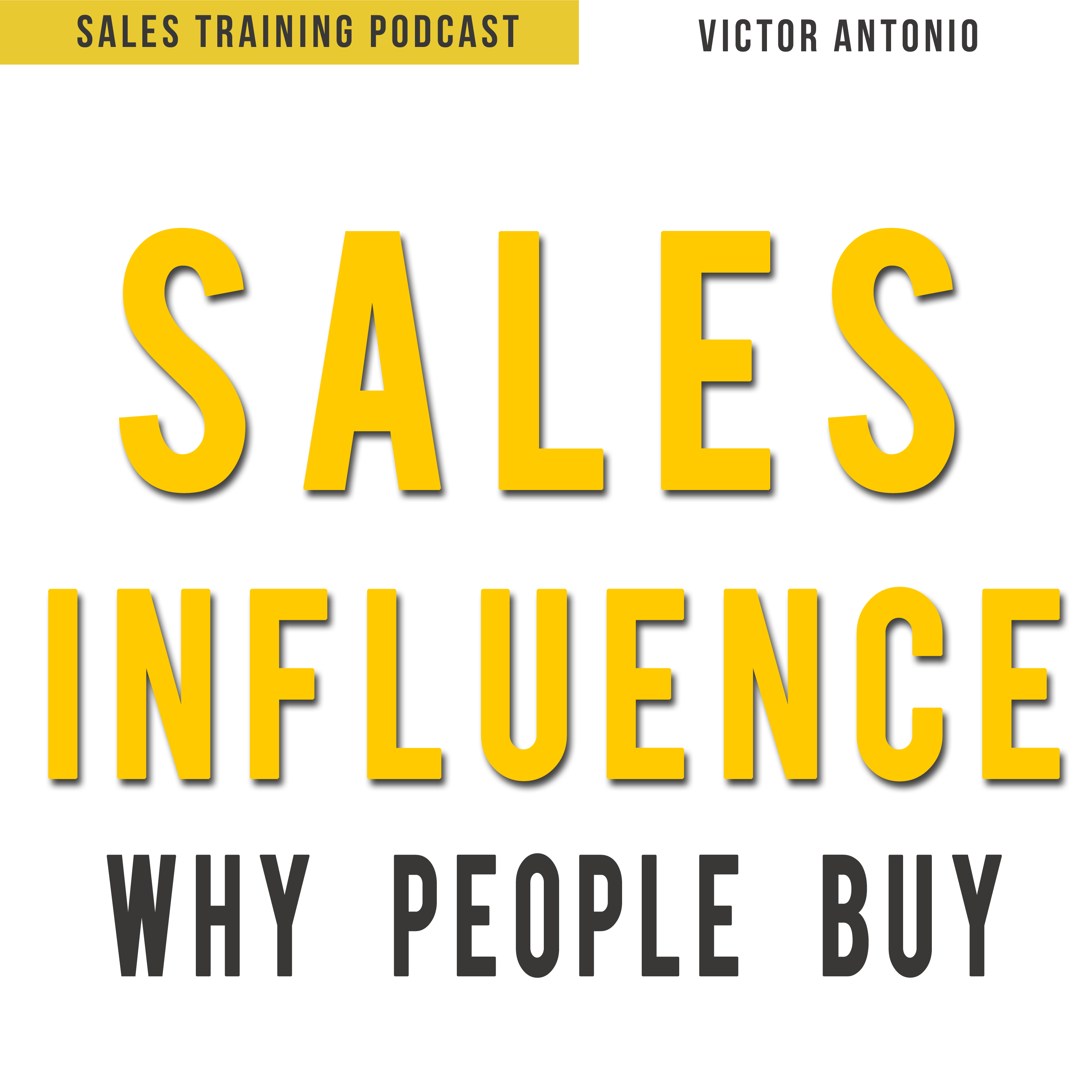PODCAST Sales Influence – Why People Buy!