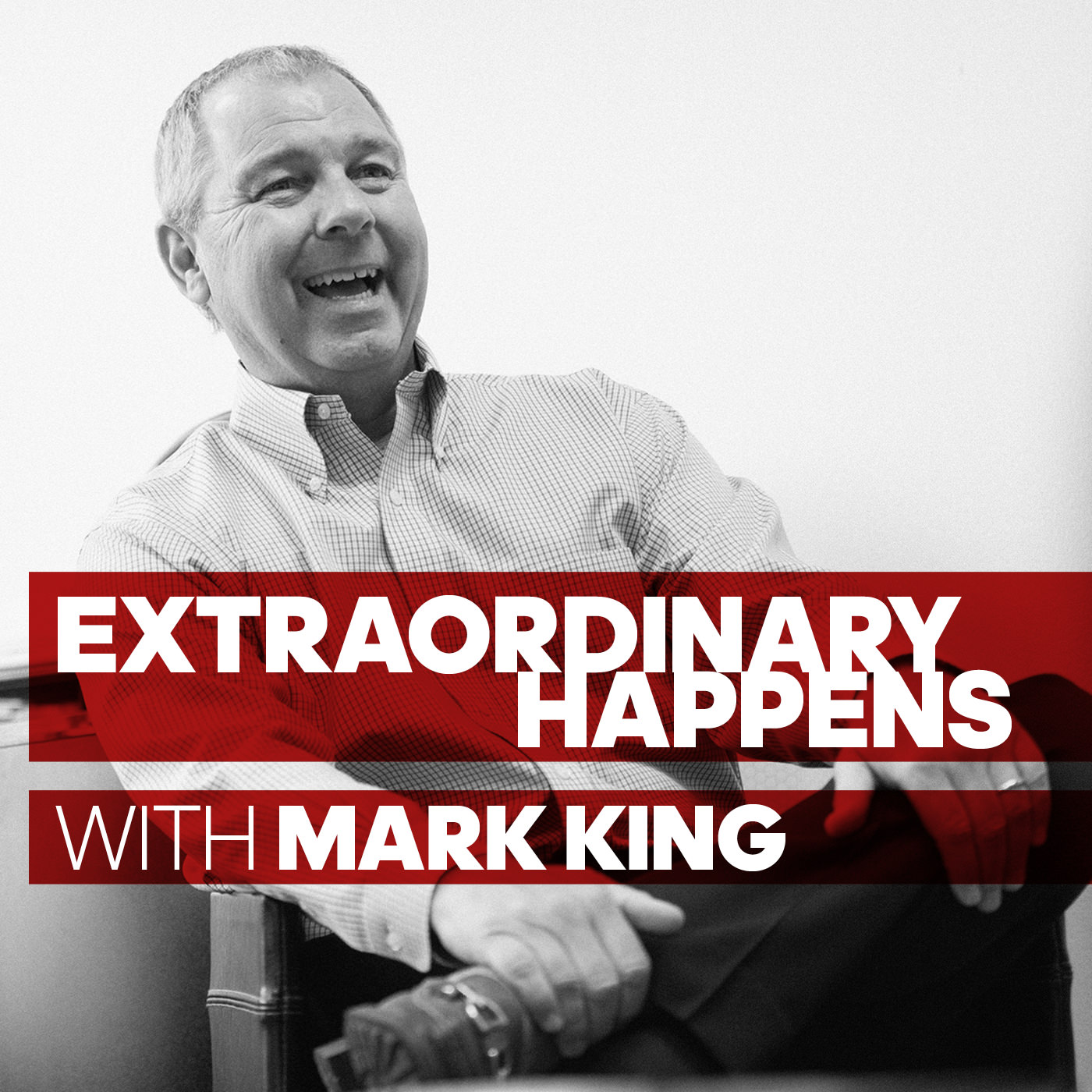 Extraordinary Happens: Competing in Sports, Business and Life – with Mark King
