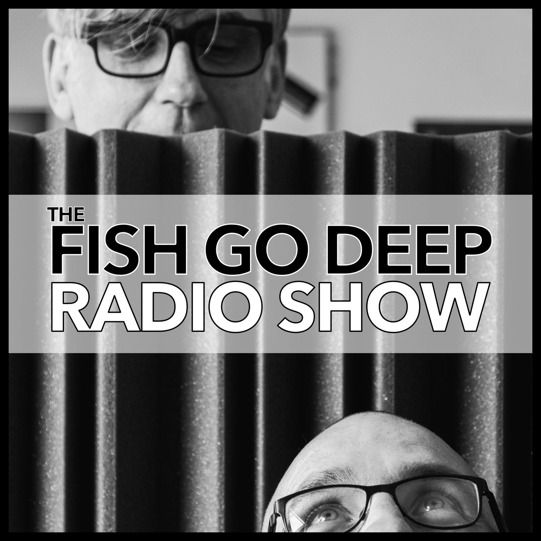 Fish Go Deep Podcast