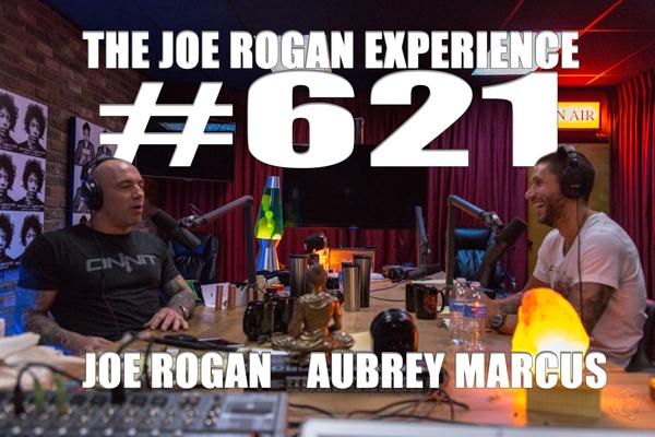 The Joe Rogan Experience #621 - Aubrey Marcus