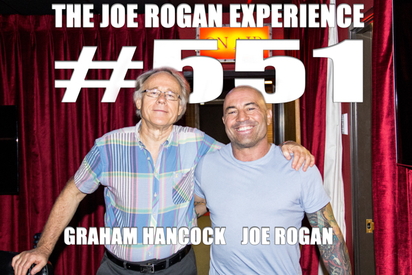 The Joe Rogan Experience #551 - Graham Hancock