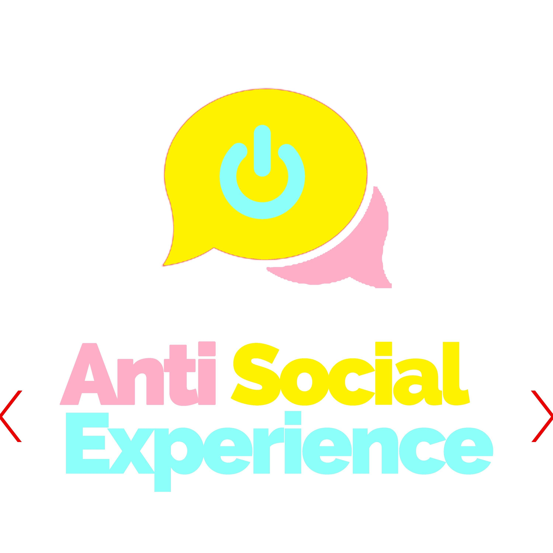 Anti Social Experience
