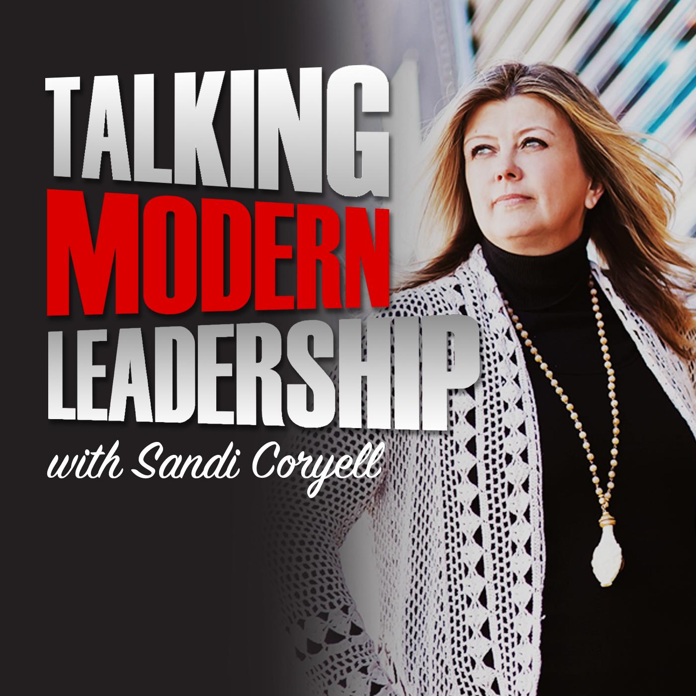 Talking Modern Leadership with Sandi Coryell