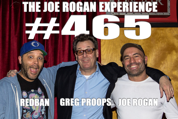 The Joe Rogan Experience #465 - Greg Proops