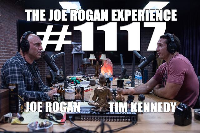 The Joe Rogan Experience #1117 - Tim Kennedy