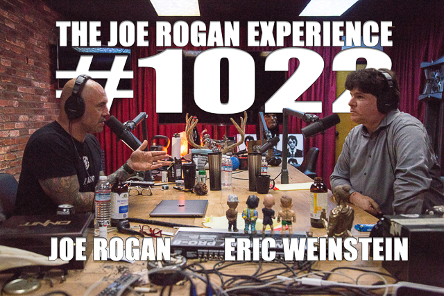The Joe Rogan Experience #1022 - Eric Weinstein
