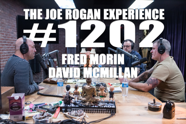 The Joe Rogan Experience #1202 - Fred Morin & David McMillan
