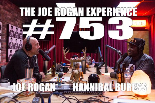 The Joe Rogan Experience #753 - Hannibal Buress