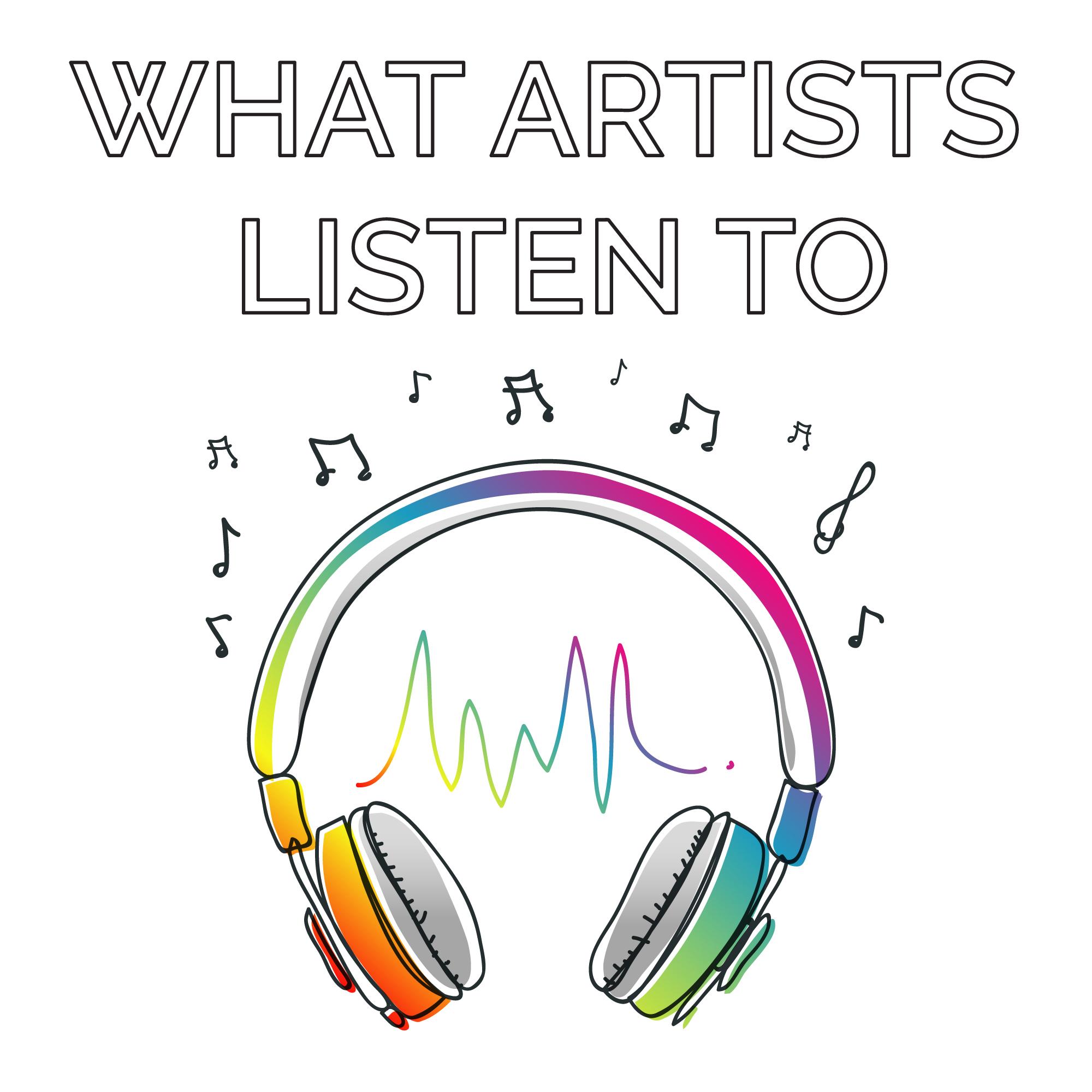 What Artists Listen To : An Art & Music Podcast | Listen via