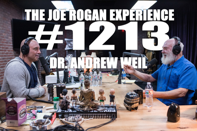 Transcription for #1213 - Dr  Andrew Weil - The Joe Rogan