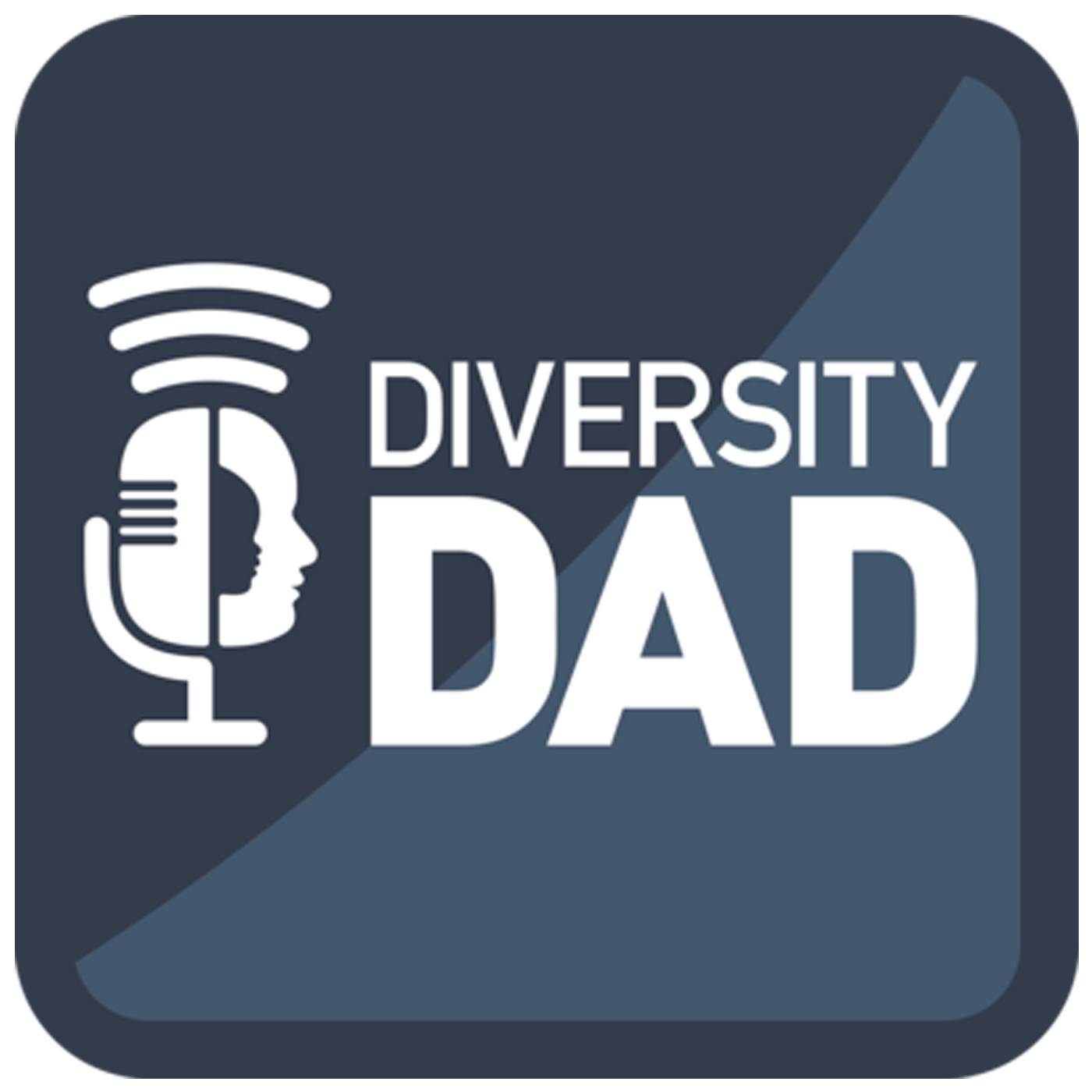 """Diversity Dad podcast - Helping dads to """"buck conventionally"""" and celebrate doing fatherhood differently."""