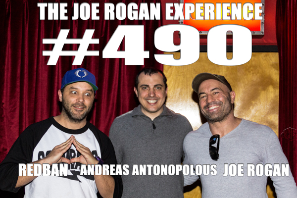 The Joe Rogan Experience #490 - Andreas Antonopoulos