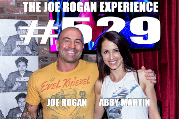 The Joe Rogan Experience #529 - Abby Martin