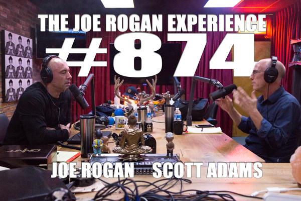 The Joe Rogan Experience #874 - Scott Adams