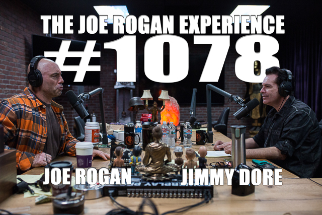The Joe Rogan Experience #1078 - Jimmy Dore