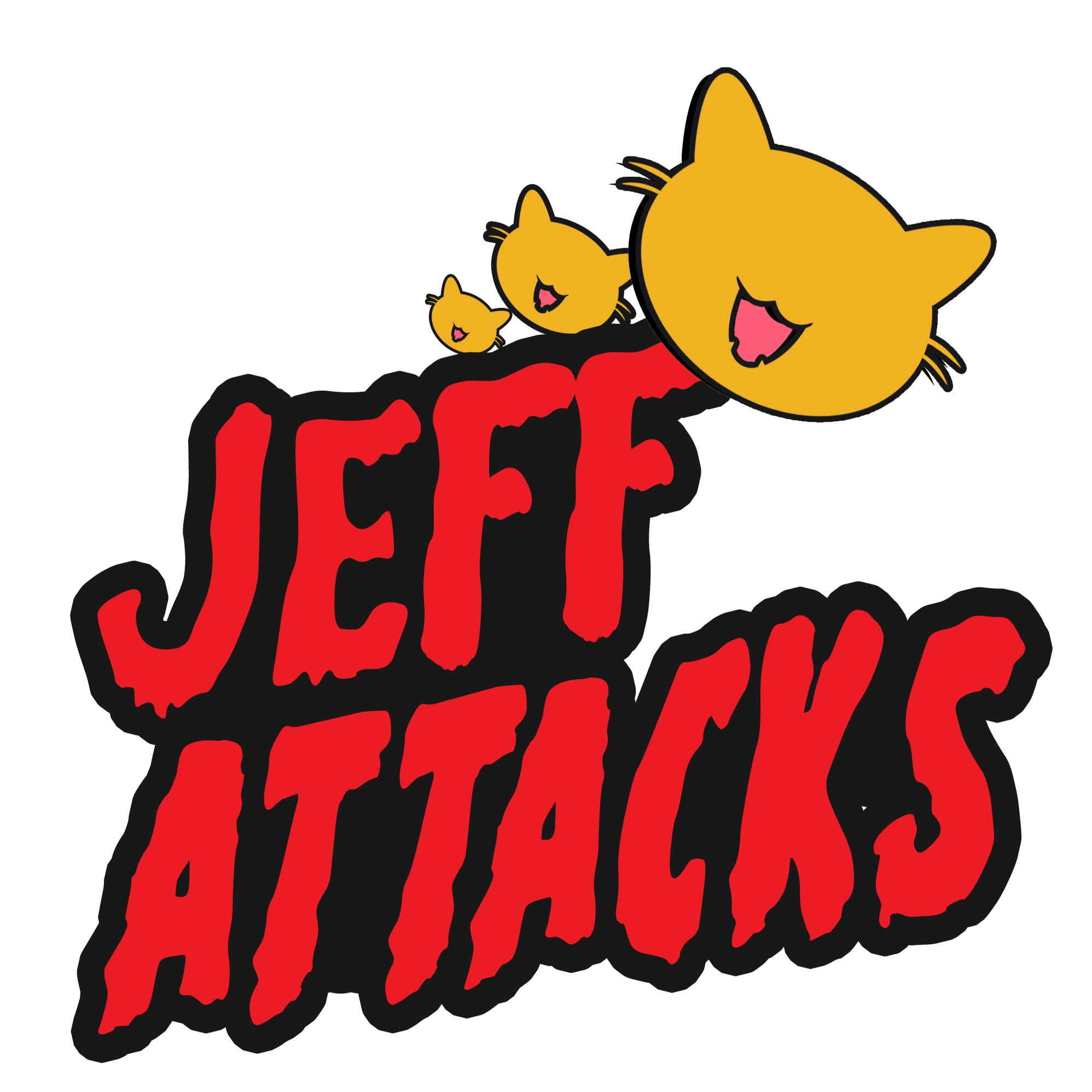 Jeff Attacks!