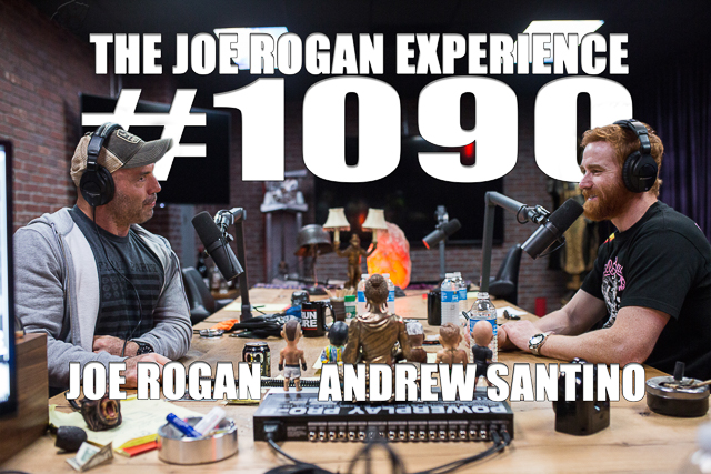 The Joe Rogan Experience #1090 - Andrew Santino
