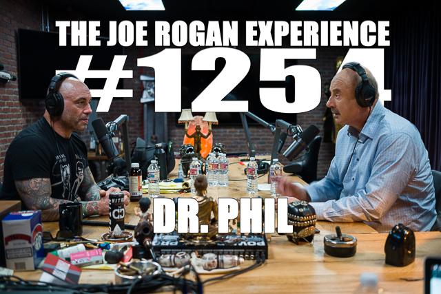 The Joe Rogan Experience #1254 - Dr. Phil