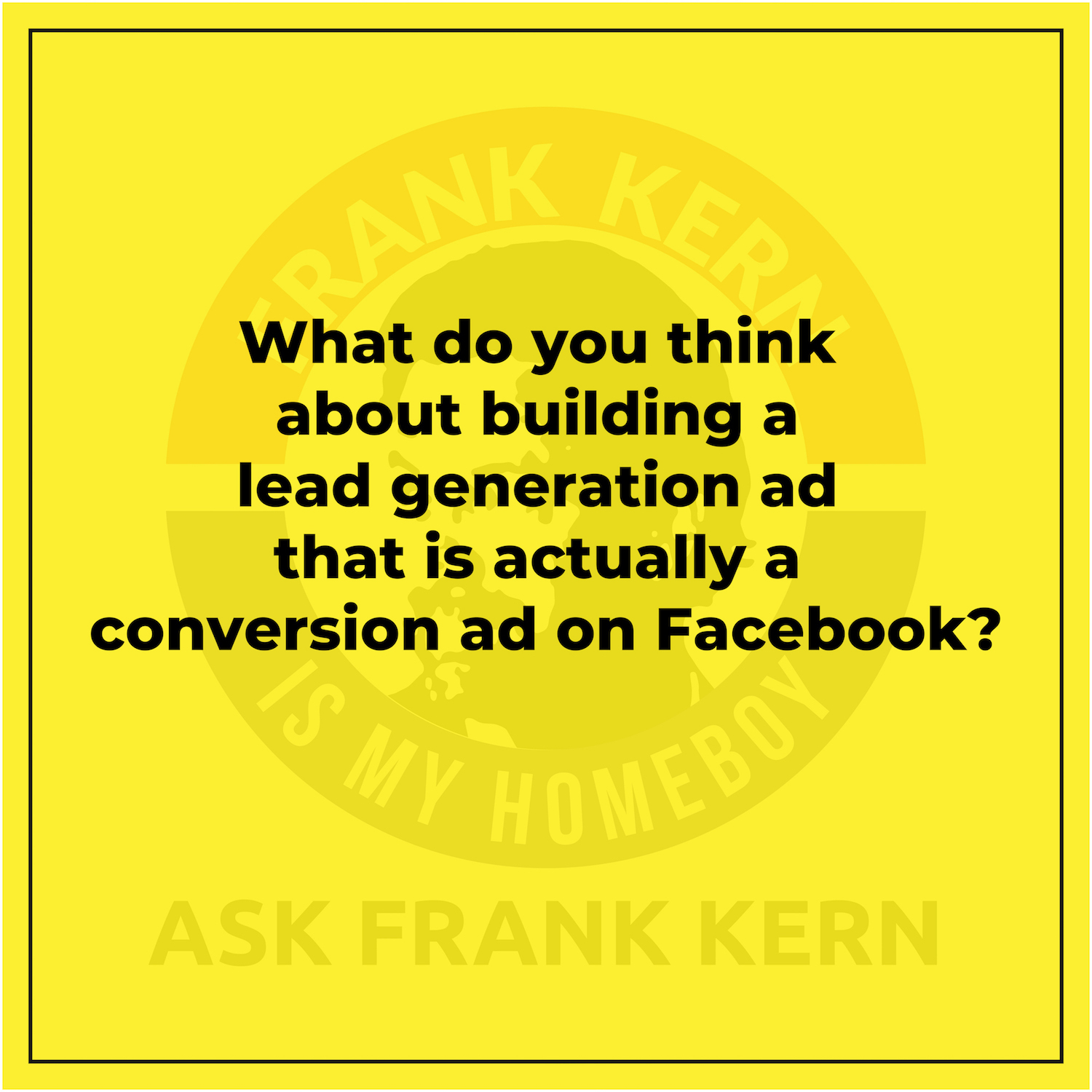 What do you think about building a lead generation ad that is actually a conversion ad on Facebook?