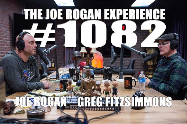 The Joe Rogan Experience #1082 - Greg Fitzsimmons