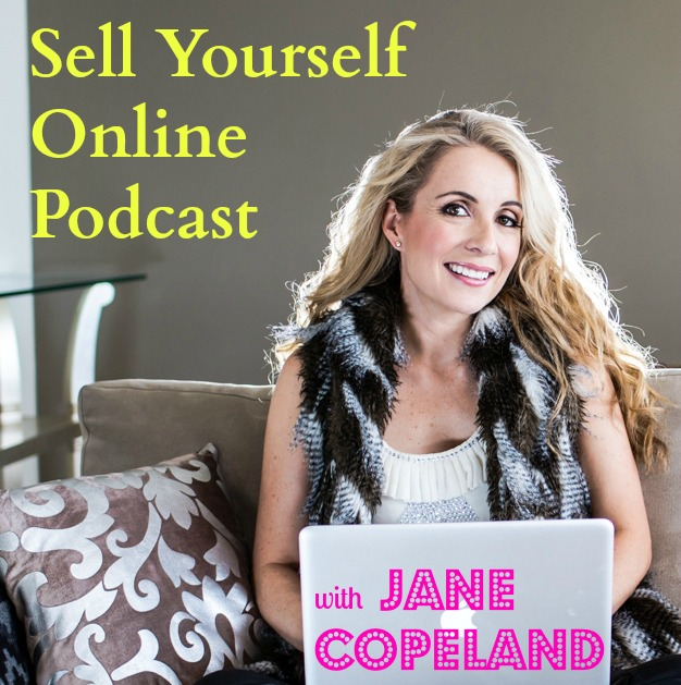 Sell Yourself Online Podcast with Jane Copeland