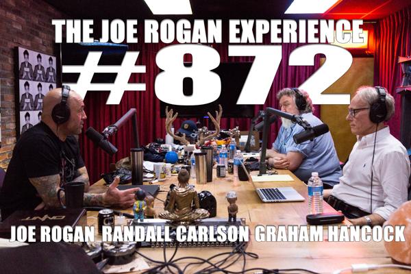 The Joe Rogan Experience #872 - Graham Hancock & Randall Carlson
