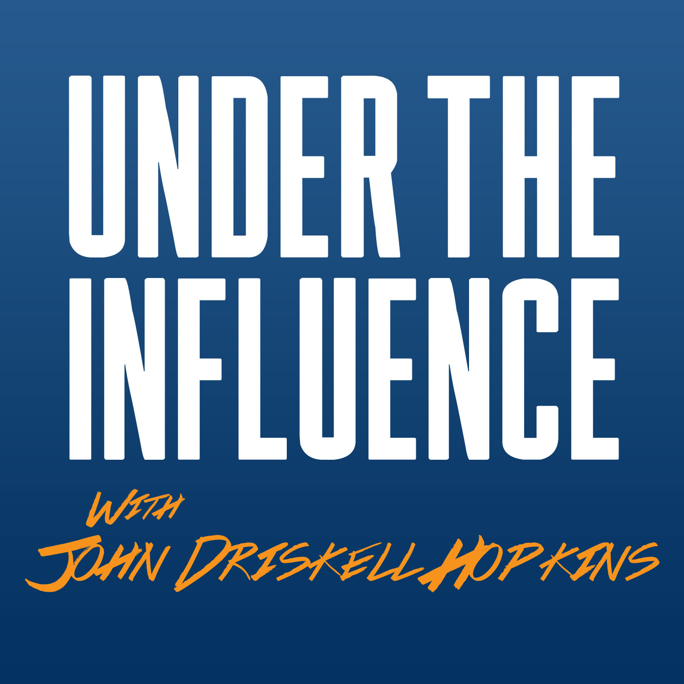 Under the Influence with John Driskell Hopkins