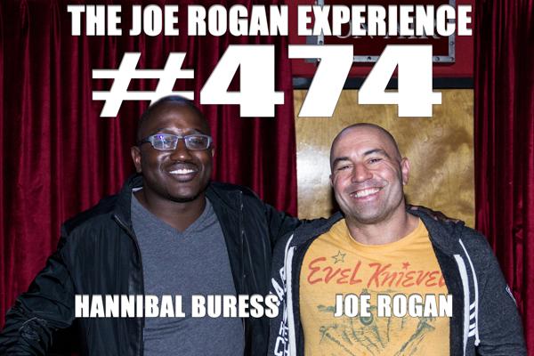 The Joe Rogan Experience #474 - Hannibal Buress