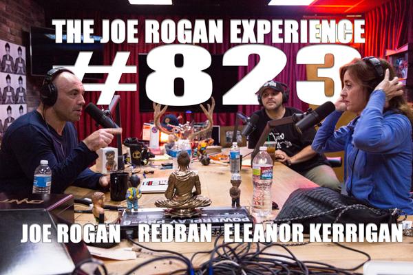 The Joe Rogan Experience #823 - Eleanor Kerrigan