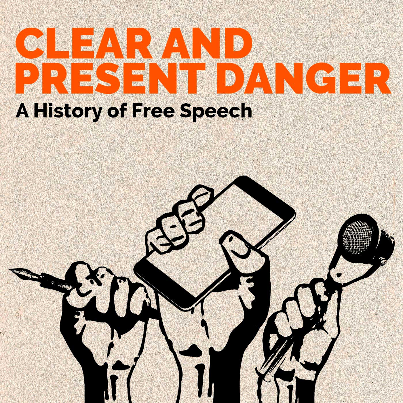 Clear and present danger a history of free speech | listen via.
