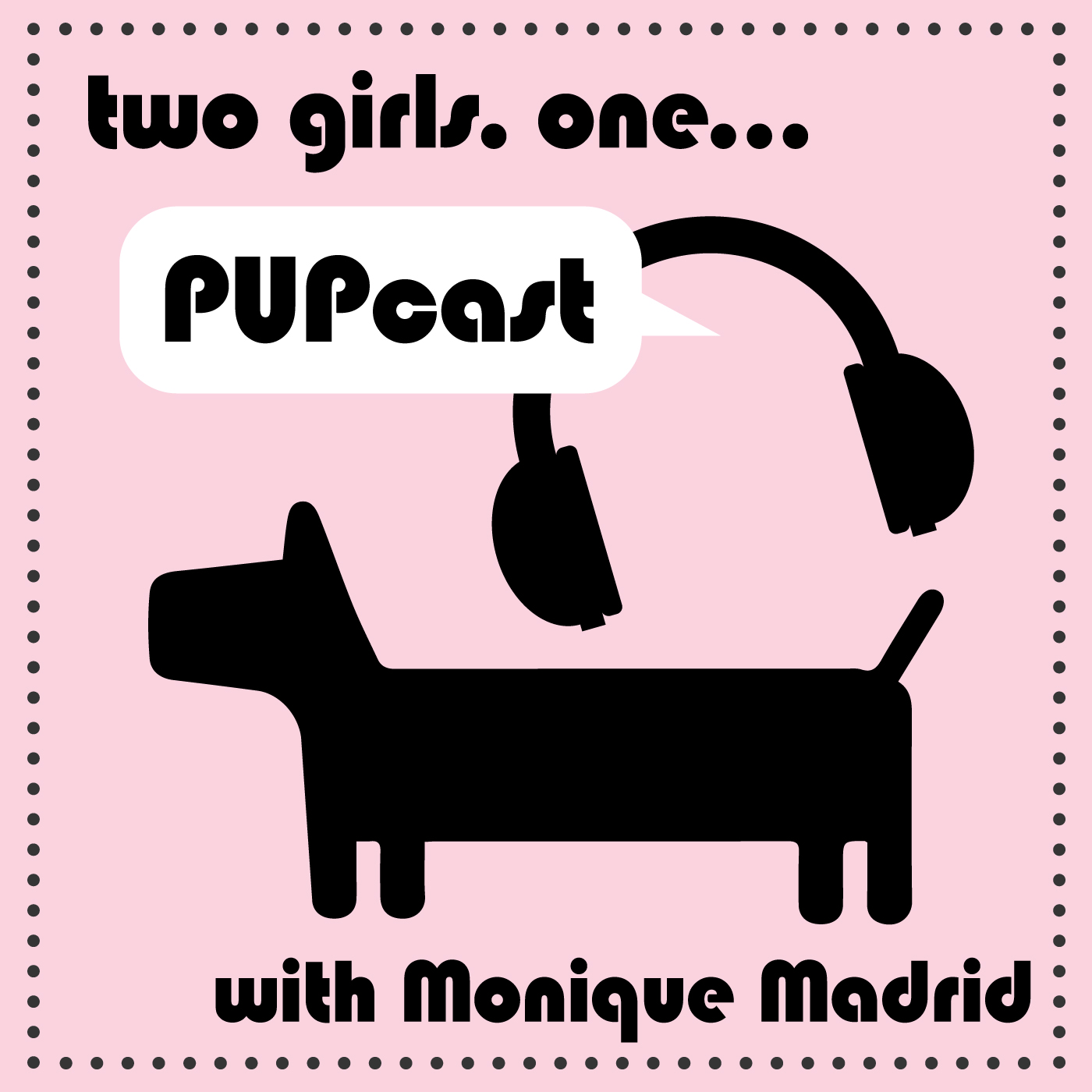 2 Girls 1 Pup Pupcast