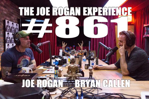 The Joe Rogan Experience #861 - Bryan Callen