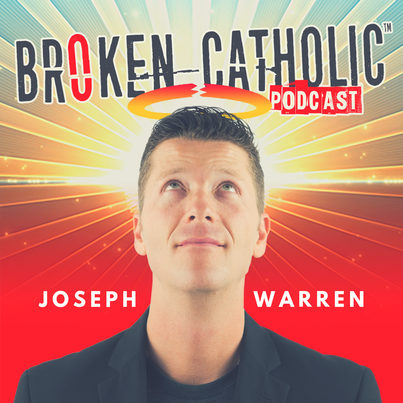 Broken Catholic Podcast with Joseph Warren   Marriage   Parenting   Business   Leadership   Ministry   Spirituality