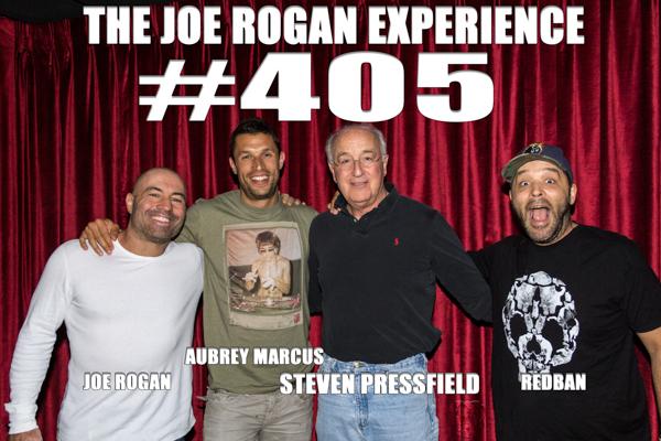 The Joe Rogan Experience #405 - Steven Pressfield, Aubrey Marcus