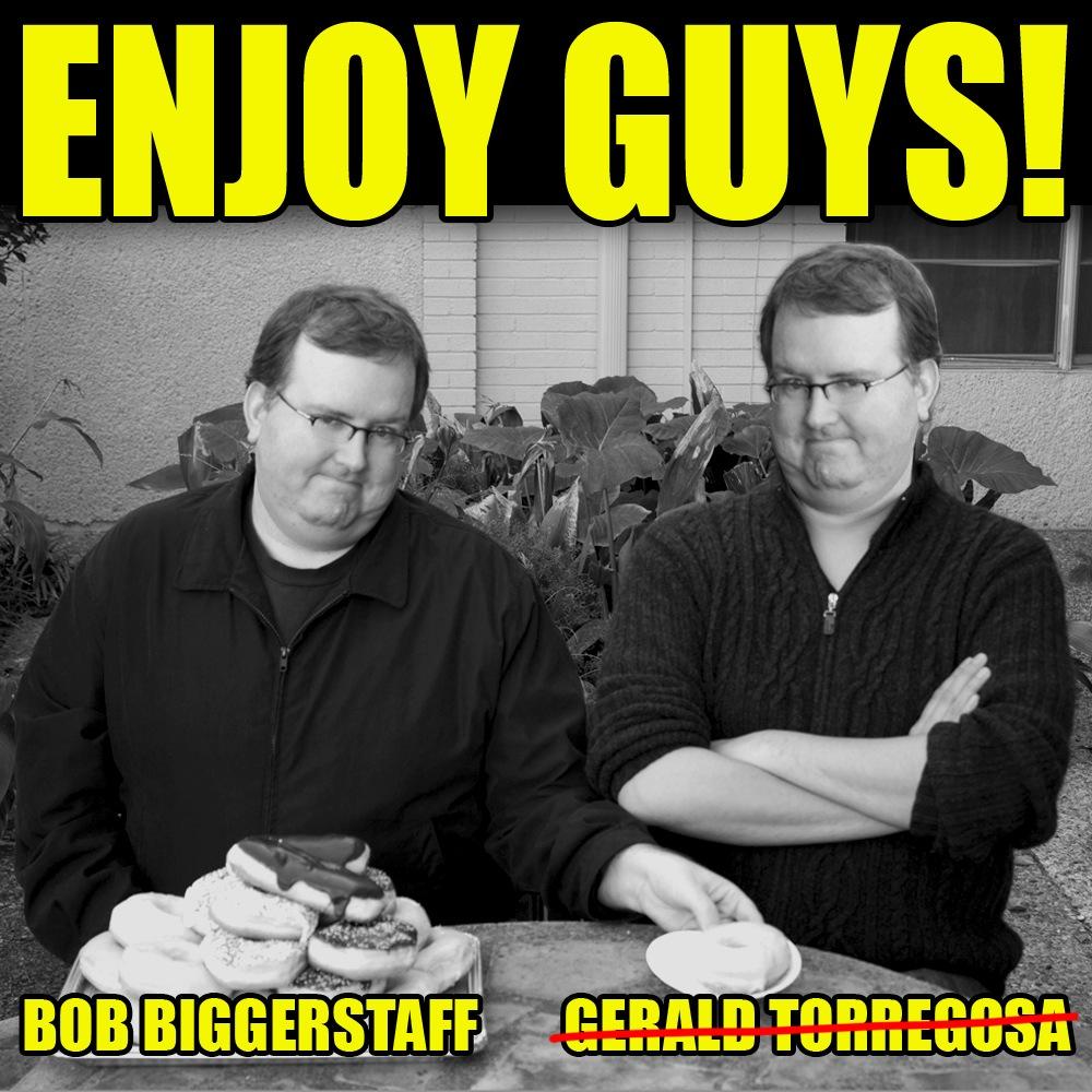Enjoy Guys! with Bob Biggerstaff