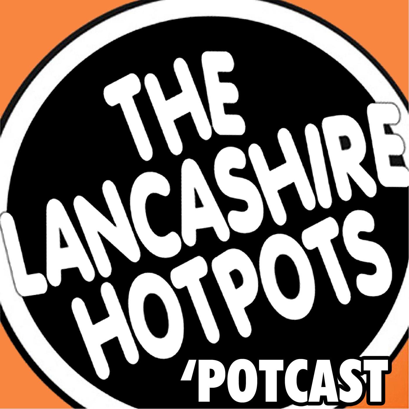 The Lancashire Hotpots Potcast