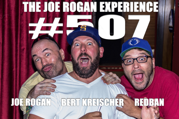The Joe Rogan Experience #507 - Bert Kreischer