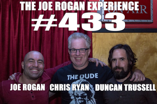 The Joe Rogan Experience #433 - Duncan Trussell, Chris Ryan, Ph.D