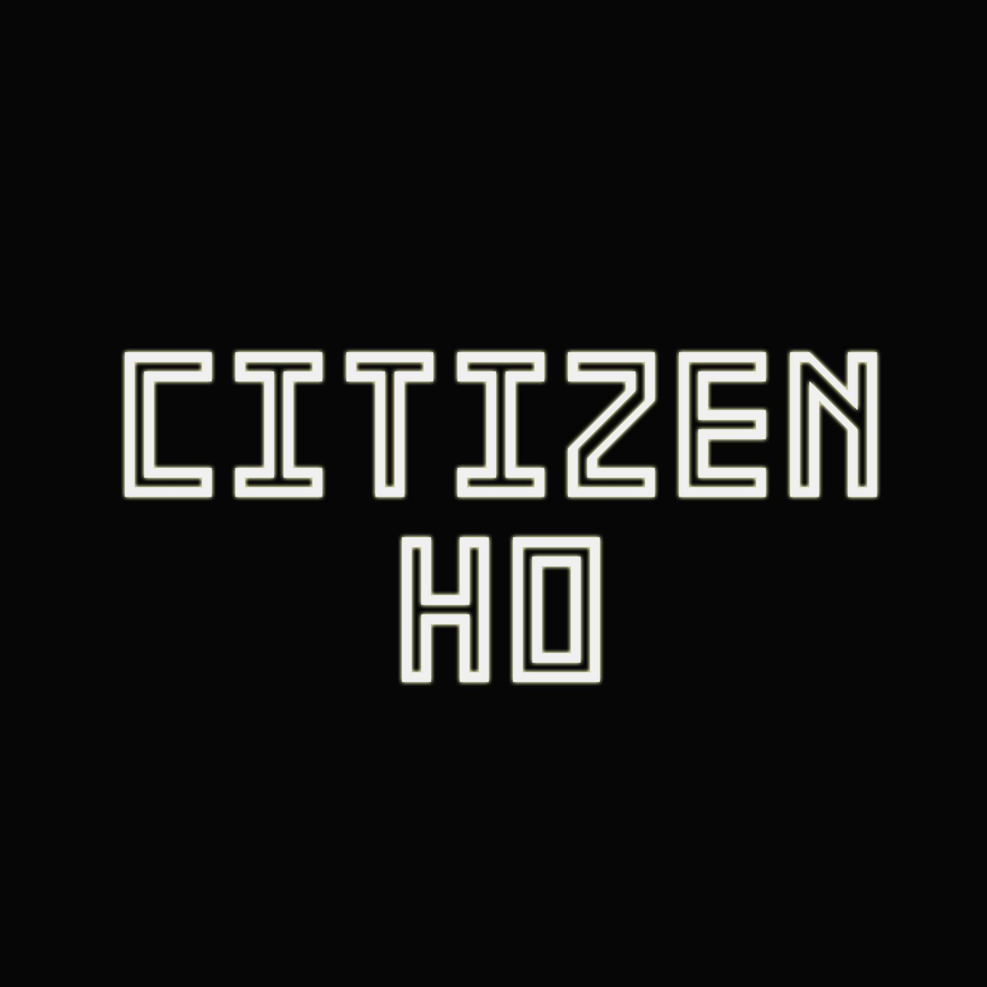 Citizen Ho Podcast