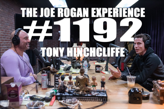 The Joe Rogan Experience #1192 - Tony Hinchcliffe