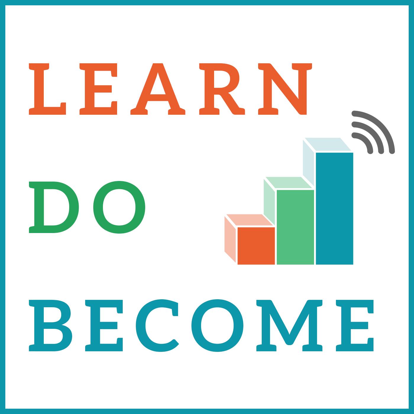 LearnDoBecome Radio