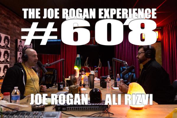 The Joe Rogan Experience #608 - Ali Rizvi