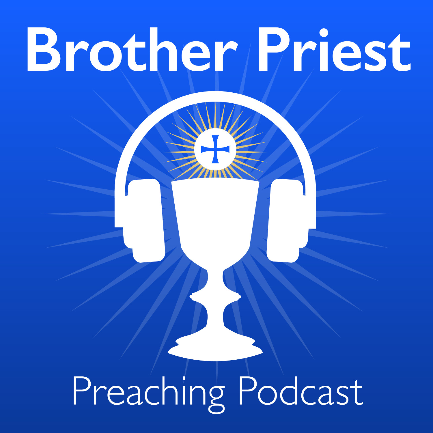Brother Priest Preaching Podcast