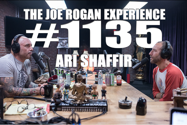 The Joe Rogan Experience #1135 - Ari Shaffir