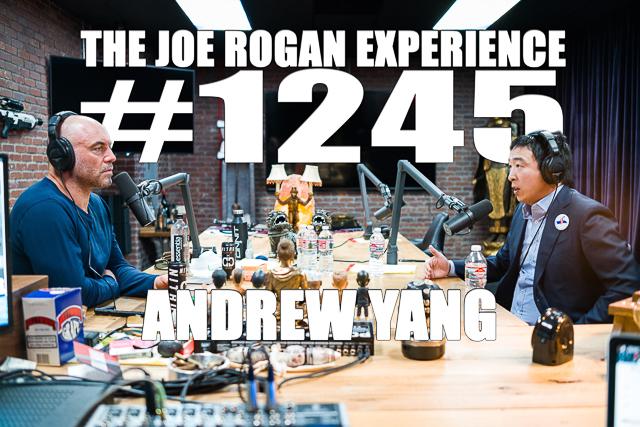 The Joe Rogan Experience #1245 - Andrew Yang