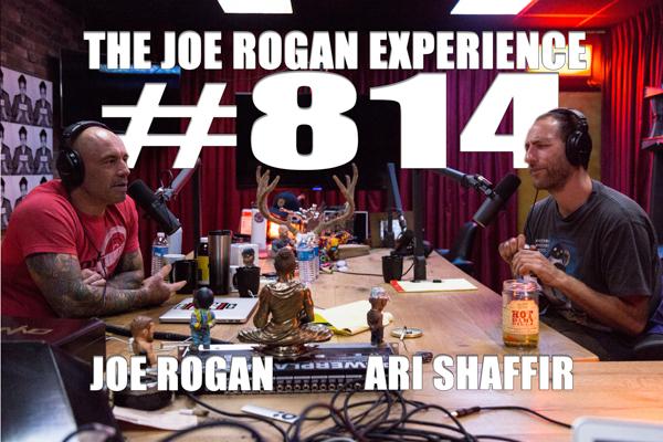 The Joe Rogan Experience #814 - Ari Shaffir
