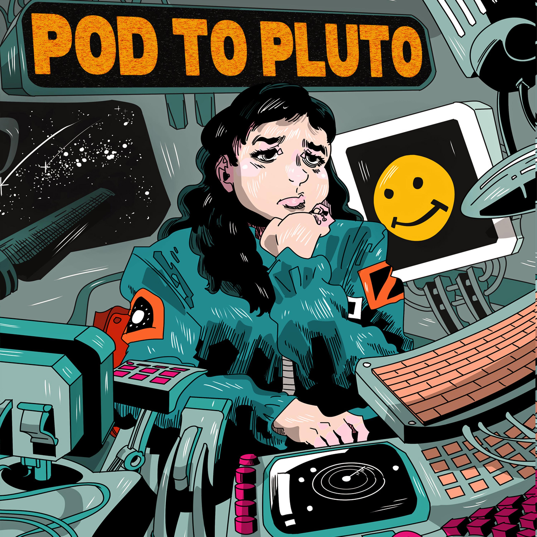 """    Pod To Pluto "" Podcast"