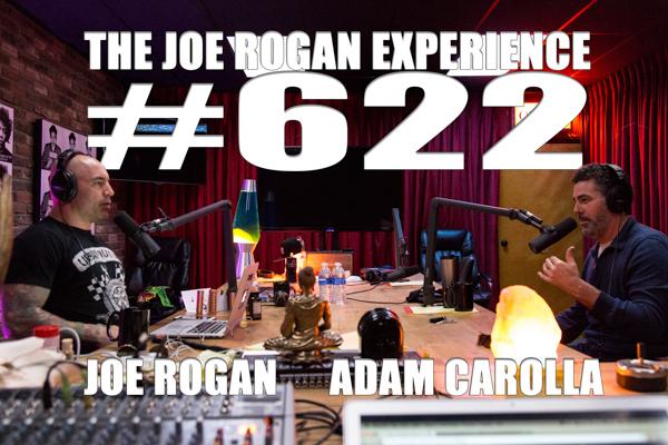 The Joe Rogan Experience #622 - Adam Carolla